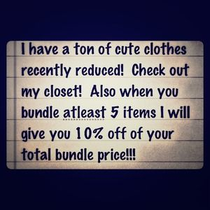 Other - Lots of clothes!  Reduced prices!