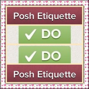 Poshmark Other - 💖💖POSHMARK ETIQUETTE - DO's💖💖