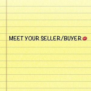 MORE PICS OF ME: MEET YOUR SELLER/BUYER