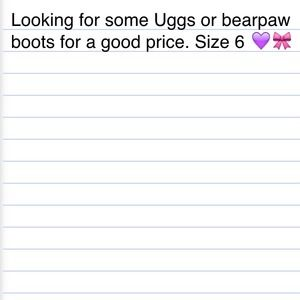 Looking for Uggs & bearpaw boots size 6