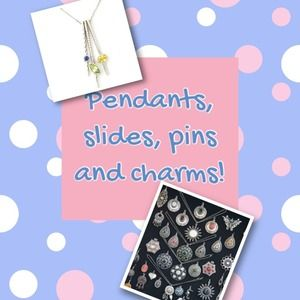 Jewelry - Pendants, slides, pins and charms!
