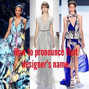 stylenotes Other - How to pronounce that designer's name😘