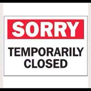 SORRY CLOSET IS NOW TEMPORARY CLOSED.