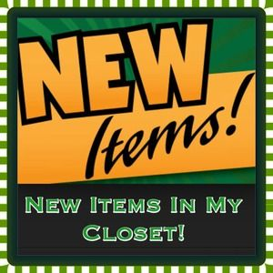 Just Added! New Items Now In My Closet!