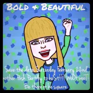 Other - BOLD & BEAUTIFUL Party Sat. Feb 22nd!!!