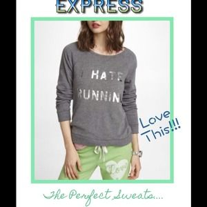 "Express ""I Hate Running"" Pullover"