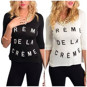 Creme de le Creme Ivory or Black Top