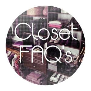 Other - Closet FAQ's