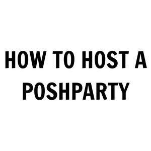 Healthy Girl Fashion Other - So you want to host a Poshparty?!