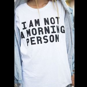 "NEW ""I Am Not A Morning Person"" T-Shirt🎀"