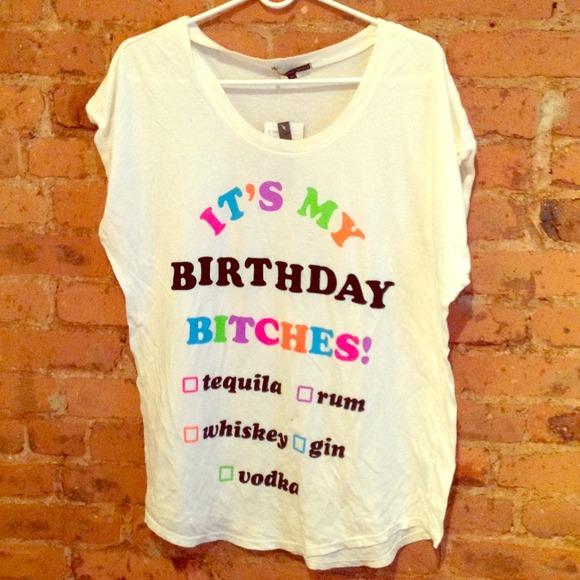SOLDIts My Birthday Btches Funny Tshirt