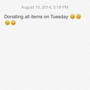 Other - Donating all items on Tuesday! Aug.12