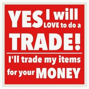 Other - Trade: goods for money $$$$