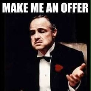 Other - Make me an offer I can't refuse!!!