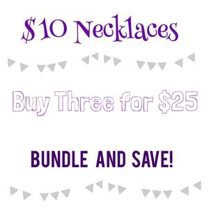 Jewelry - Necklace Bundle: 3 for $25