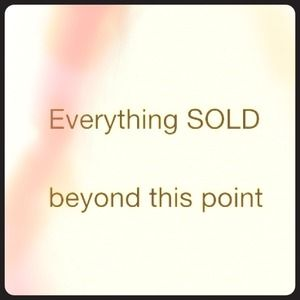 Everything SOLD beyond this point