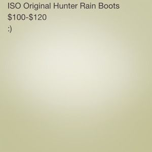 IN SEARCH OF ORIGINAL HUNTER RAIN BOOTS!