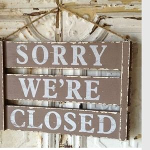 I'm temporarily closed!! See you...