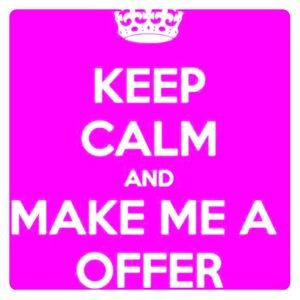 Accepting ALL Reasonable Offers Now!