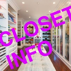 Other - CLOSET INFO, PLEASE READ!