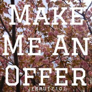 🌸 Make Me An Offer 🌸