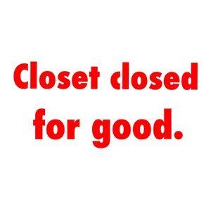 CLOSET CLOSED!!! 2/19/15