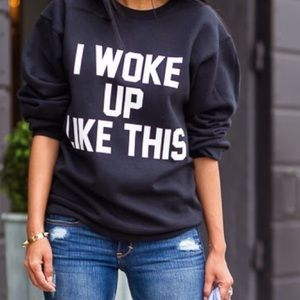 "New ""I Woke Up Like This"" Crew Neck Sweatshirt❤️"