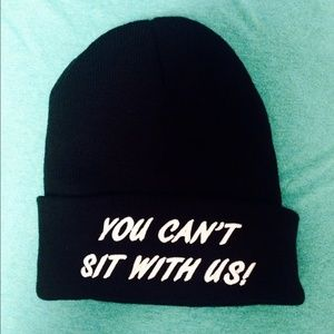 "NEW! ""You Can't Sit With Us"" Beanie"