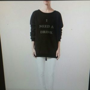 Wildfox i need a drink sweatshirt
