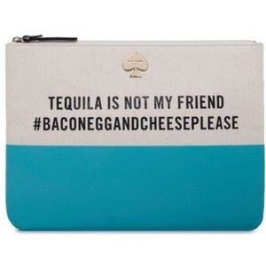 "DISO ""TEQUILA IS NOT MY FRIEND"" KATE SPADE GIA!"