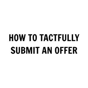 Other - Proper way of submitting an offer!