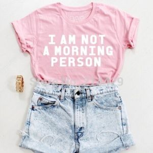 Tops - I am not a morning person tee shirt pink blouse