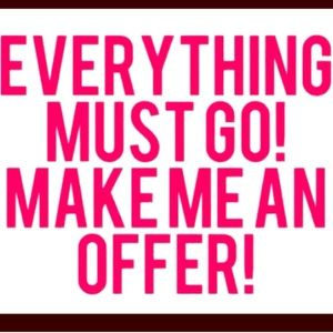 REASONABLE OFFERS ALL ACCEPTED Everything must go!