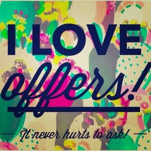 Other - I love offers!! 😉