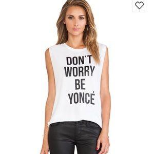 Stylestalker Tops - Style stalker NWOT don't worry Beyoncé muscle tee