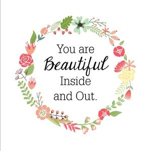  You Are Beautiful Inside & Out 