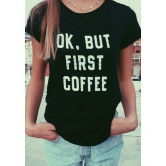 But First Coffee Shirt Brandy Melville