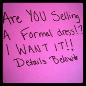 ISO your dresses!