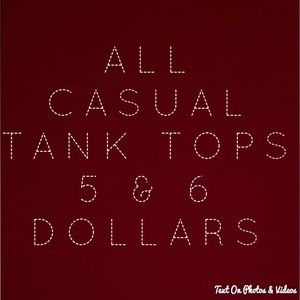 Tops - CASUAL TANKS 5&6 DOLLARS