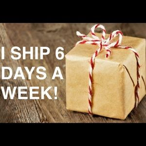 Other - SHIPPING 6 DAYS A WEEK!