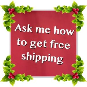 Ask me how to get free shipping