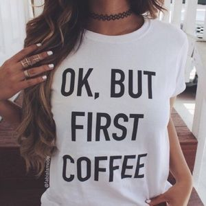 ☕️ Premium Quality OK BUT FIRST COFFEE Cotton Tee