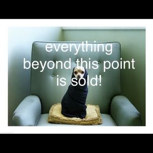 Everything sold beyond this point!