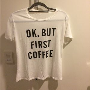 """Tops - NWOT SOFT GRAPHIC TEE """"But first Coffee!"""""""