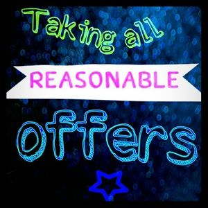 Hit me with your best reasonable offer!!!