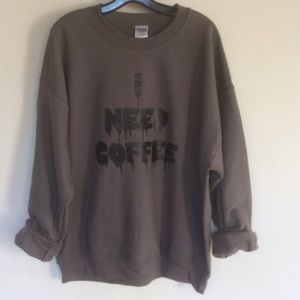 I Need Coffee Pullover Sweatshirt