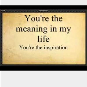 Other - Your the meaning in my life
