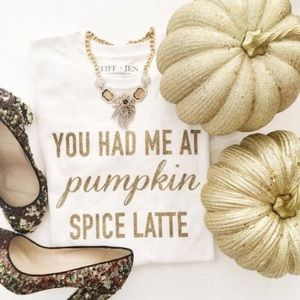 """You had me at pumpkin spice latte"" graphic tee"