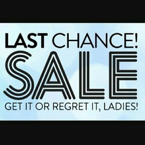 LAST DAY FOR LAST CHANCE ITEMS!!!
