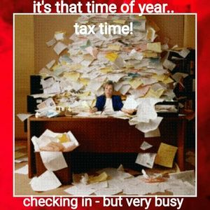 God's child Other - Busy 4 taxes! Health issues..will check in